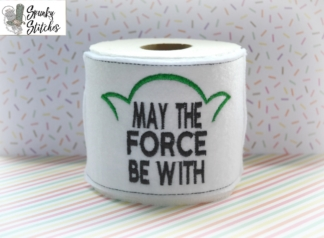 Force be with you toilet paper wrap in the hoop embroidery file by spunky stitches
