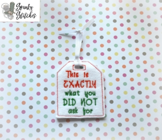 Exactly what you did not want gift tag in the hoop embroidery file by spunky stitches