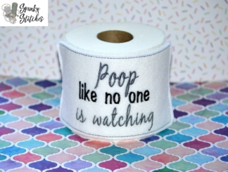 poop like no one is watchingl toilet paper wrap in the hoop embroidery file by spunky stitches