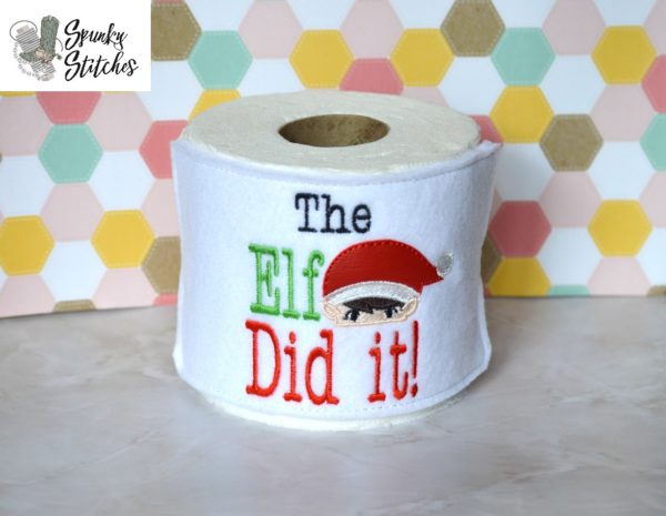 elf did it toilet paper wrap in the hoop embroidery file by spunky stitches