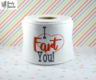 I fart you toilet paper holder in the hoop embroidery file by spunky stitches