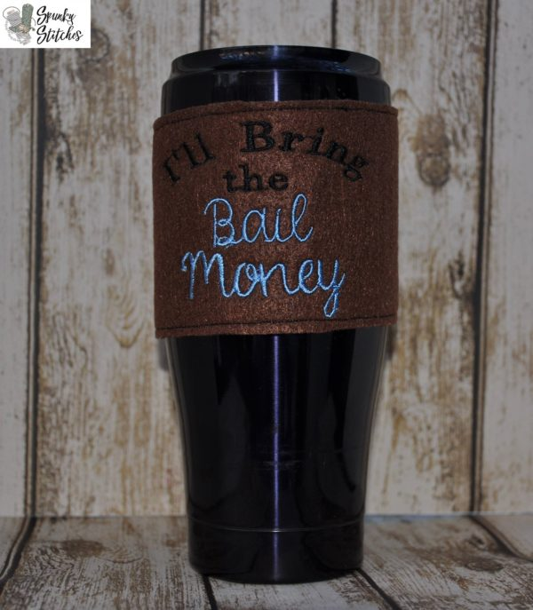 I'll Bring the bail money cup wrap in the hoop embroidery file by spunky stitches