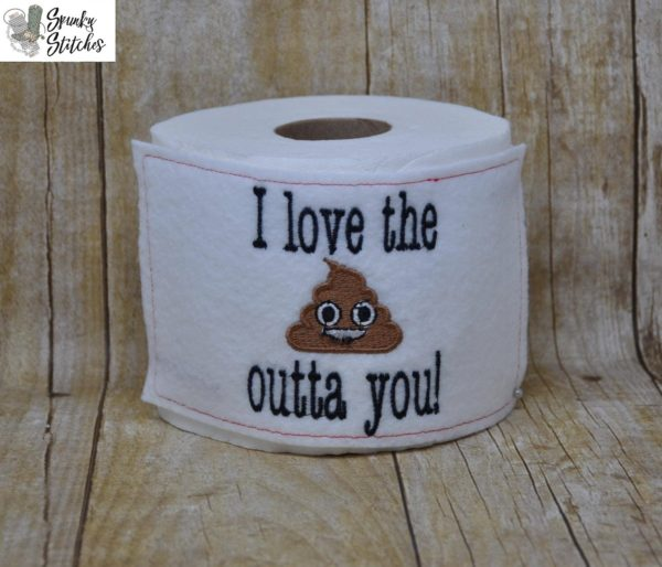 Love the poo outta you toilet paper holder in the hoop embroidery file by spunky stitches