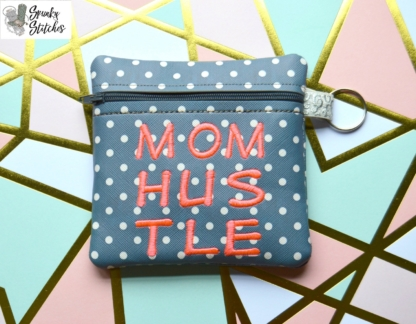 Mom hustle Zipper Bag in the hoop embroidery file by Spunky stitches