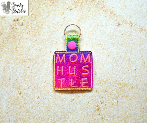mom hustle Key Fob in the hoop embroidery file by Spunky stitches