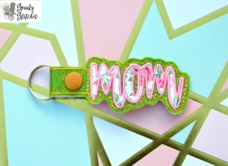 Mom Key Fob in the hoop embroidery file by Spunky stitches